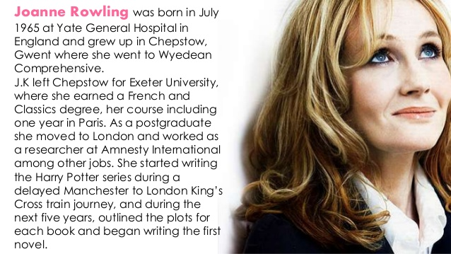 a biography of joanne kathleen rowling a british author N joanne kathleen rowling (born 1965), british fiction author who wrote the harry potter fantasy series.